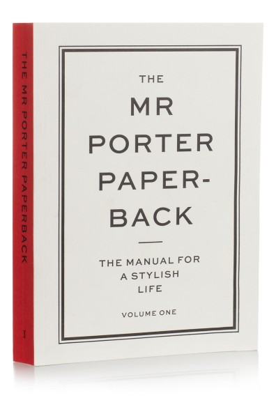 THE MR PORTER PAPERBACK The Manual for a Stylish Life Jeremy Langmead. www.net-a-porter.com